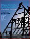 Building Successful Online Communities : Evidence-Based Social Design, Kraut, Robert E. and Resnick, Paul, 0262016575