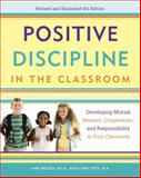 Positive Discipline in the Classroom, Lynn Lott and Jane Nelsen, 0770436579