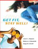 Get Fit, Stay Well!, Hopson, Janet and Donatelle, Rebecca J., 0321576578