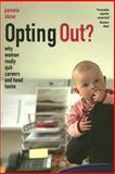 Opting Out?, Pamela Stone, 0520256573