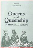 Queens and Queenship in Medieval Europe : Proceedings of a Conference Held at King's College London, April 1995, Duggan, Anne J., 0851156576