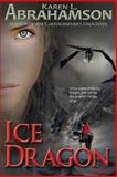 Ice Dragon, Karen L. Abrahamson, 0991816579