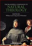 The Blackwell Companion to Natural Theology, , 1405176571