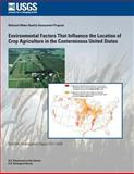 Environmental Factors That Influence the Location of Crop Agriculture in the Conterminous United States, U. S. Department U.S. Department of the Interior, 1499616570