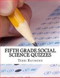 Fifth Grade Social Science Quizzes, Terri Raymond, 1500356573