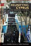 Reunifying Cyprus : The Annan Plan and Beyond, , 1845116577