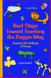 Next Steps Toward Teaching the Reggio Way : Accepting the Challenge to Change, Hendrick, Joanne, 013049657X