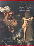 The Private Collection of Edgar Degas : A Summary Catalogue, Ives, Colta F. and Stein, Susan Alyson, 0300086571
