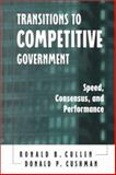 Transitions to Competitive Government : Speed, Consensus, and Performance, Cullen, Ronald B. and Cushman, Donald P., 0791446573
