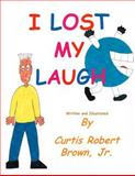 I Lost My Laugh, Curtis Brown, 149731657X