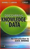 Discovering Knowledge in Data : An Introduction to Data Mining, Larose, Daniel T., 0471666572