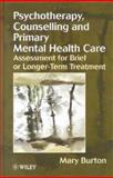 Psychotherapy, Counselling, and Primary Mental Health Care : Assessment for Brief or Longer-Term Treatment, Burton, Mary, 0471976571