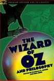 The Wizard of Oz and Philosophy, , 0812696573