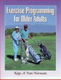 Exercise Programming for Older Adults, Van Norman, Kay A., 0873226577