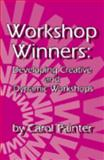 Workshop Winners : Developing Creative and Dynamic Workshops, Painter, Carol, 0932796575