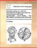 Exercitia Latin, N. Bailey, 1140806572