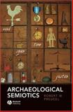 Archaeological Semiotics, Preucel, Robert, 1557866570
