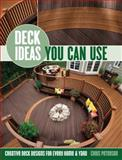 Deck Ideas You Can Use, Chris Peterson, 1589236572