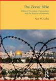 The Zionist Bible : Biblical Precedent, Colonialism and the Erasure of Memory, Masalha, Nur, 1844656578