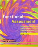 Functional Assessment : Strategies to Prevent and Remediate Challenging Behavior in School Settings, Chandler, Lynette K. and Dahlquist, Carol, 0131916572