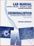 Criminalistics Lab Manual : An Introduction to Forensic Science, Meloan, Clifton E. and James, Richard E., 0132216574