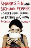 Shark's Fin and Sichuan Pepper, Fuchsia Dunlop, 0393066576
