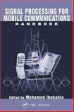 Signal Processing for Mobile Communications Handbook, Kelly, Laurie and Ibnkahla, Mohamed, 084931657X