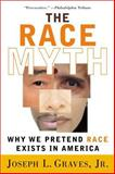 The Race Myth, Joseph Graves, 0452286581