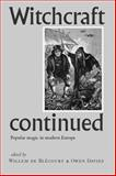 Witchcraft Continued : Popular Magic in Modern Europe, De Blécourt, Willem, 0719066581