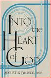 Into the Heart of God, Belisle, Augustin, 0932506585