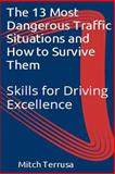 The 13 Most Dangerous Traffic Situations and How to Survive Them, Mitch Terrusa, 1497596580