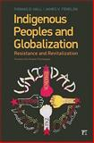 Indigenous Peoples and Globalization : Resistance and Revitalization, Hall, Thomas D. and Fenelon, James V., 1594516588