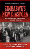 Zimbabwe's New Diaspora : Displacement and the Cultural Politics of Survival, , 1845456580