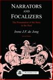 Narrators and Focalizers : The Presentation of the Story in the Iliad, de Jong, Irene J. F., 1853996580