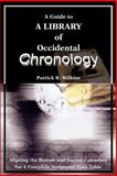 A Guide to a Library of Occidental Chronology, Patrick R. Wilkins, 0595216587