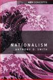 Nationalism : Theory, Ideology, History, Smith, Anthony D., 0745626580