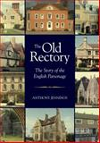 The Old Rectory : The Story of the English Parsonage, Jennings, Anthony, 0826426581