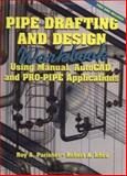 Pipe Drafting and Design, Parisher, Roy A. and Rhea, Robert A., 0884156583