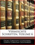 Vermischte Schriften (German Edition), Georg Christoph Lichtenberg and Ludwig Christian Lichtenberg, 1143126580