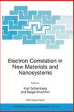 Electron Correlation in New Materials and Nanosystems : Proceedings of the NATO Advanced Research Workshop on Electron Correlation in New Materials and Nanosystems, Held in Yalta, Ukraine, 19-23 September 2005, , 1402056583