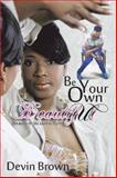 Be Your Own Beautiful, Devin Brown, 1481716581