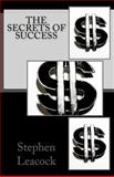 The Secrets of Success, Stephen Leacock, 1500686581