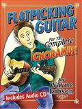 Flatpicking Guitar for the Complete Ignoramus!, Wayne Erbsen, 1883206588