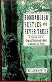 Bombardier Beetles and Fever Trees, William C. Agosta, 0201626586