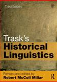 Trask's Historical Linguistics, Millar, Revised by Robert McColl and Trask, Larry, 0415706580