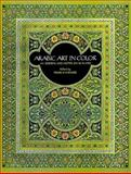Arabic Art in Color, Prisse D'Avennes, 0486236587