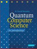 Quantum Computer Science : An Introduction, Mermin, N. David, 0521876583