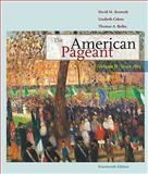 The American Pageant : Volume II: Since 1865, Kennedy, David M. and Cohen, Lizabeth, 0547166583
