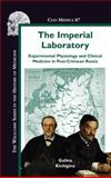 The Imperial Laboratory : Experimental Physiology and Clinical Medicine in Post-Crimean Russia, Kichigina, Galina, 9042026588