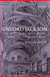 Oxford Jackson : Architecture, Education, Status, and Style 1835-1924, Whyte, William, 0199296588